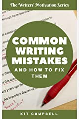 Common Writing Mistakes and How to Fix Them: A Quick Guide to Avoiding Simple Errors (The Writers' Motivation Series) Kindle Edition