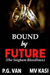 Bound by Future: A Passionate Romance (The Singham Bloodlines Book 4) Kindle Edition