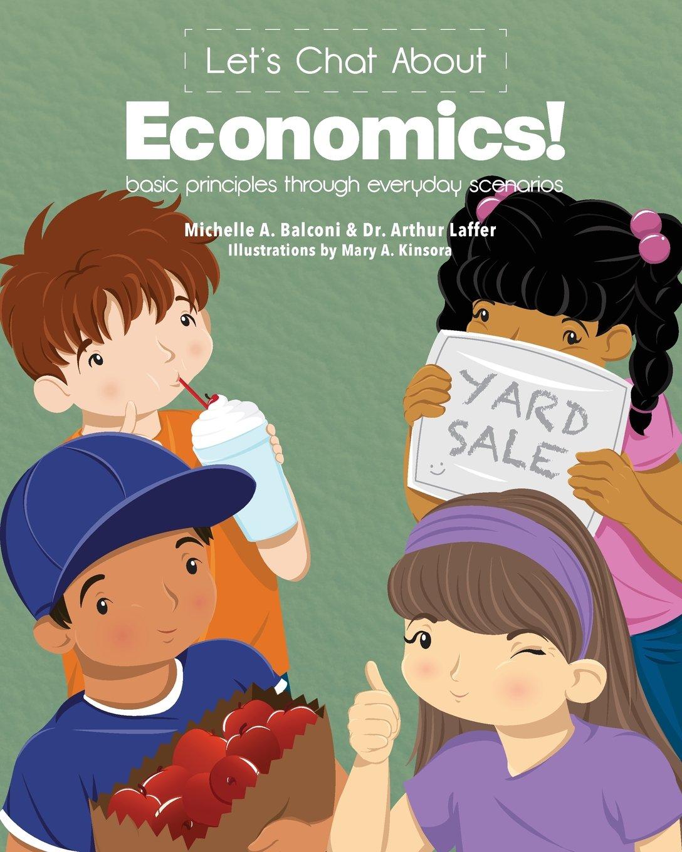 Download Let's Chat About Economics!: basic principles through everyday scenarios pdf epub