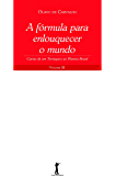 A Fórmula para Enlouquecer o Mundo: Cartas de um Terráqueo ao Planeta Brasil - Volume III