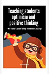 Teaching students optimism and positive thinking Kindle Edition