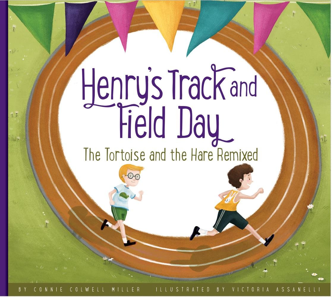 Henry's Track and Field Day: The Tortoise and the Hare Remixed (Aesop's Fables Remixed)
