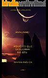 Annunaki: Aqueles que desceram do céu - Tempos prévios (ANNUNAKI - Aqueles que desceram do céu Livro 1)