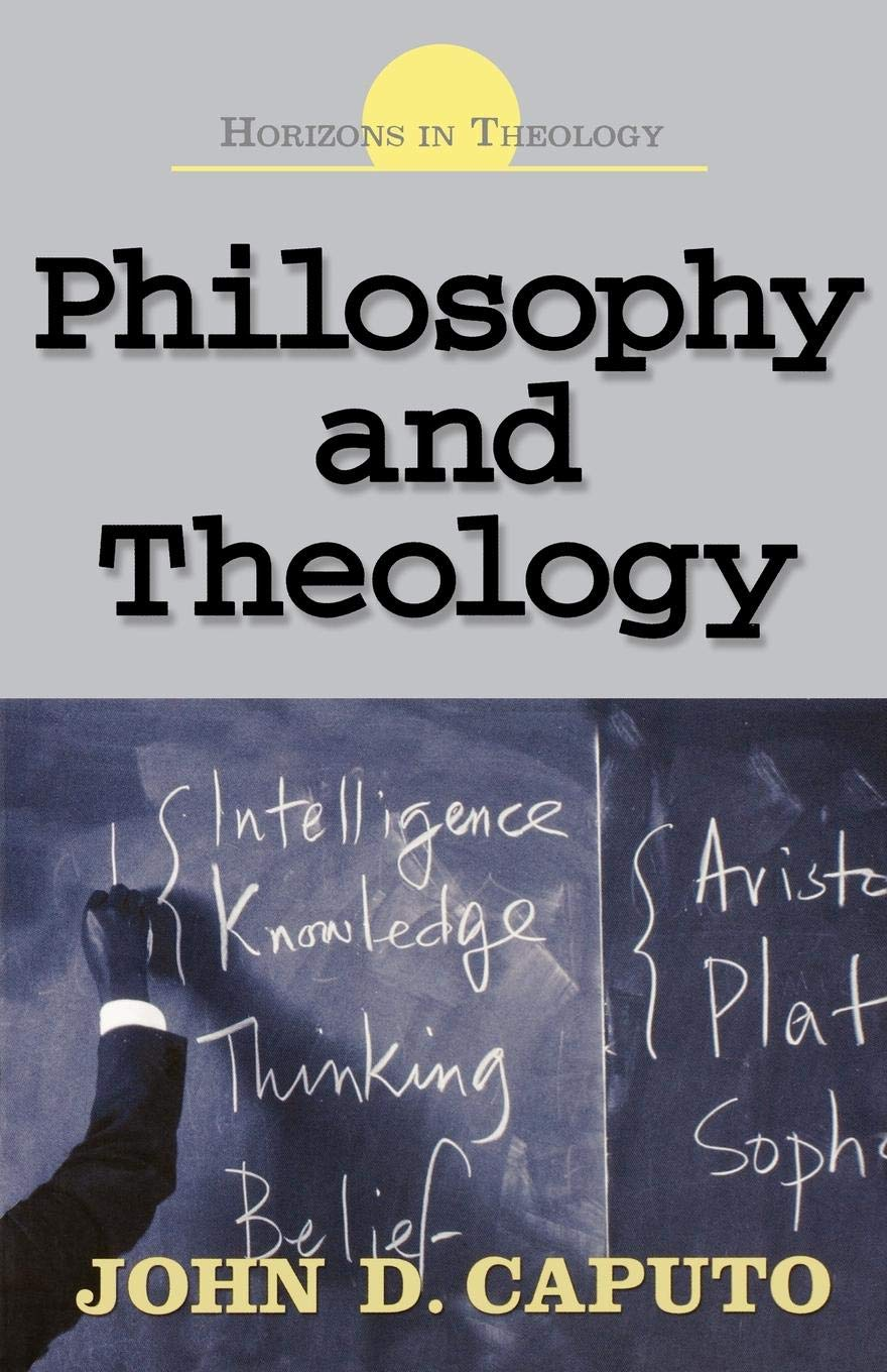 Philosophy and Theology (Horizons in Theology)