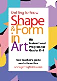 Getting to Know All About Shape and Form in Art DVD, 26 min, Grade K - 4