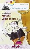 Matilde vuole cantare