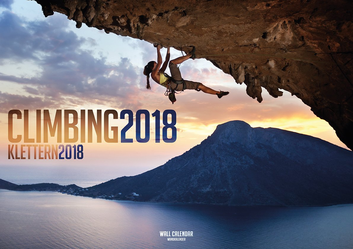 Climbing 2018: The 2018 Rock Climbing Calendar (English, German and French Edition)