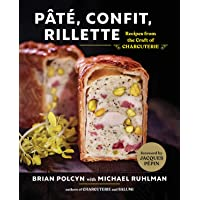 Pate, Confit, Rillette: Recipes from the Craft of Charcuterie