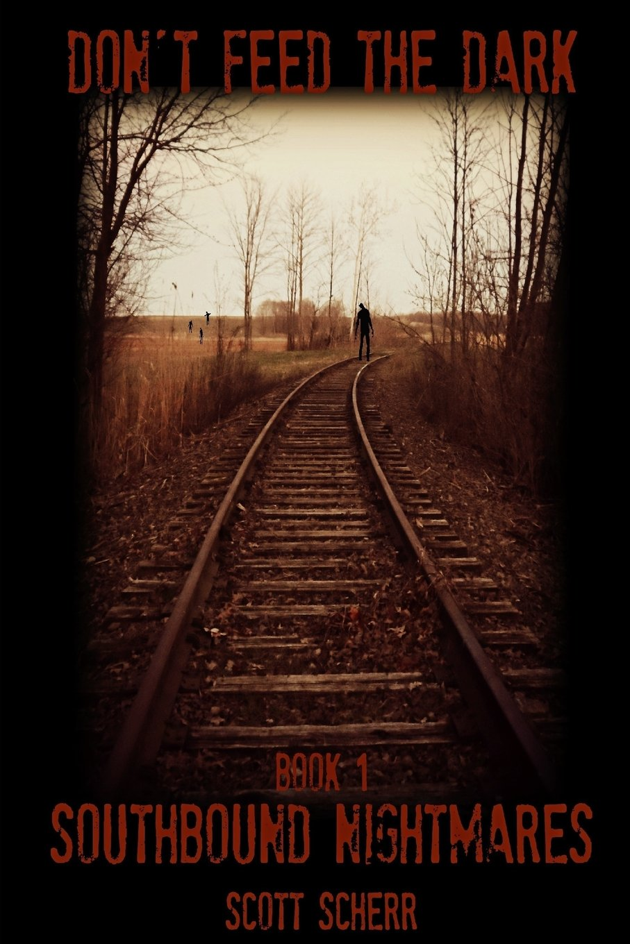 Download Don't Feed The Dark, Book One: Southbound Nightmares ebook