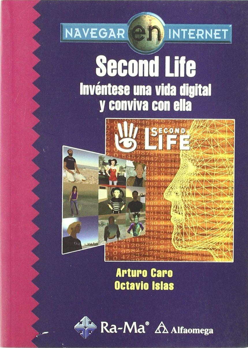 Second Life : invéntese una vida digital y conviva con ella PDF