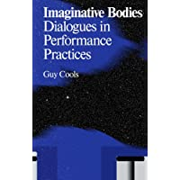 Imaginative Bodies: Dialogues in Performance Practices (Antennae)