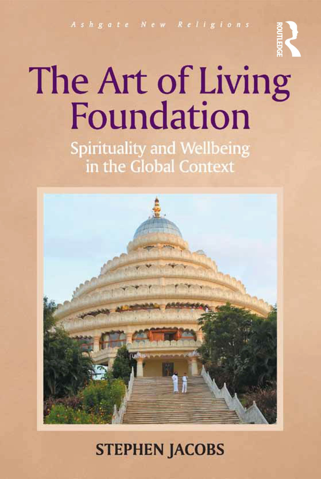 The Art Of Living Foundation  Spirituality And Wellbeing In The Global Context  Routledge New Religions   English Edition