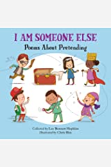 I Am Someone Else: Poems About Pretending Kindle Edition