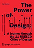 The Power of Design : A Journey Through the 11 UNESCO Cities of Design, Stocker, Karl, 3990435485
