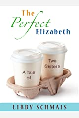 The Perfect Elizabeth: A Tale of Two Sisters Kindle Edition