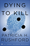 Dying to Kill (Angel Delaney Mysteries Book #2)