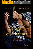Coração em Chamas: Alec (Corações Traiçoeiros Livro 1)