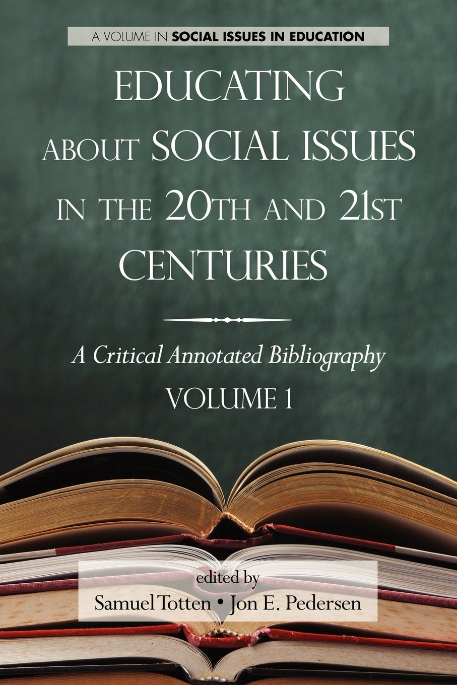 Educating about Social Issues in the 20th and 21st Centuries: A Critical Annotated Bibliography Volume One (Research in Curriculum and Instruction)