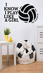 CustomVinylDecor Volleyball Quote I Know I Play Like A Girl Try and Keep Up Vinyl Wall Decal Sticker | Home Decor Sticker for Teen Girls Bedroom or Locker Room | Small, Large Sizes