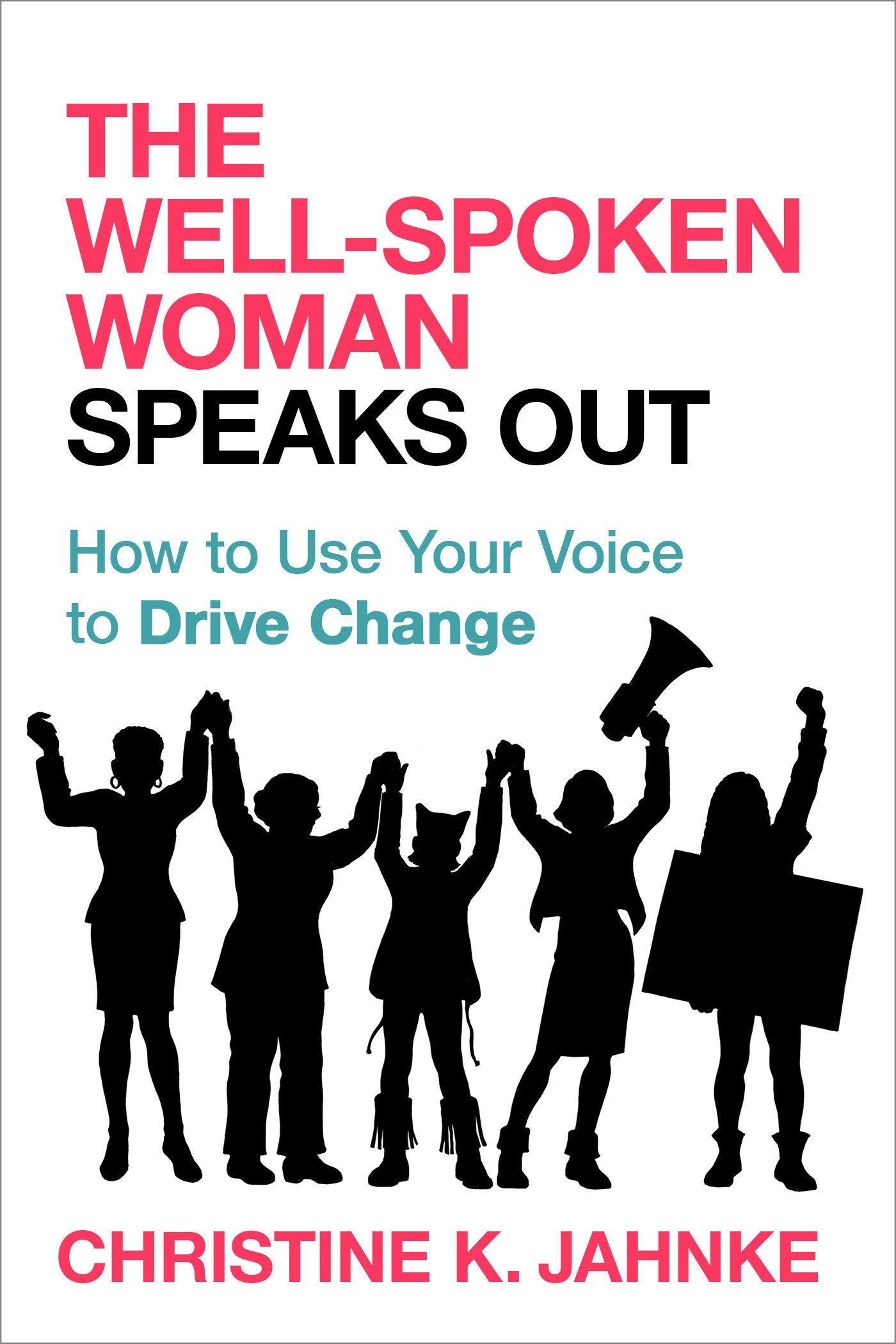 The Well-Spoken Woman Speaks Out: How to Use Your Voice to Drive Change by Prometheus Books