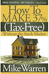 How To Make 37%, Tax-Free, Without the Stock Market: Secrets to Real Estate Paper Paperback