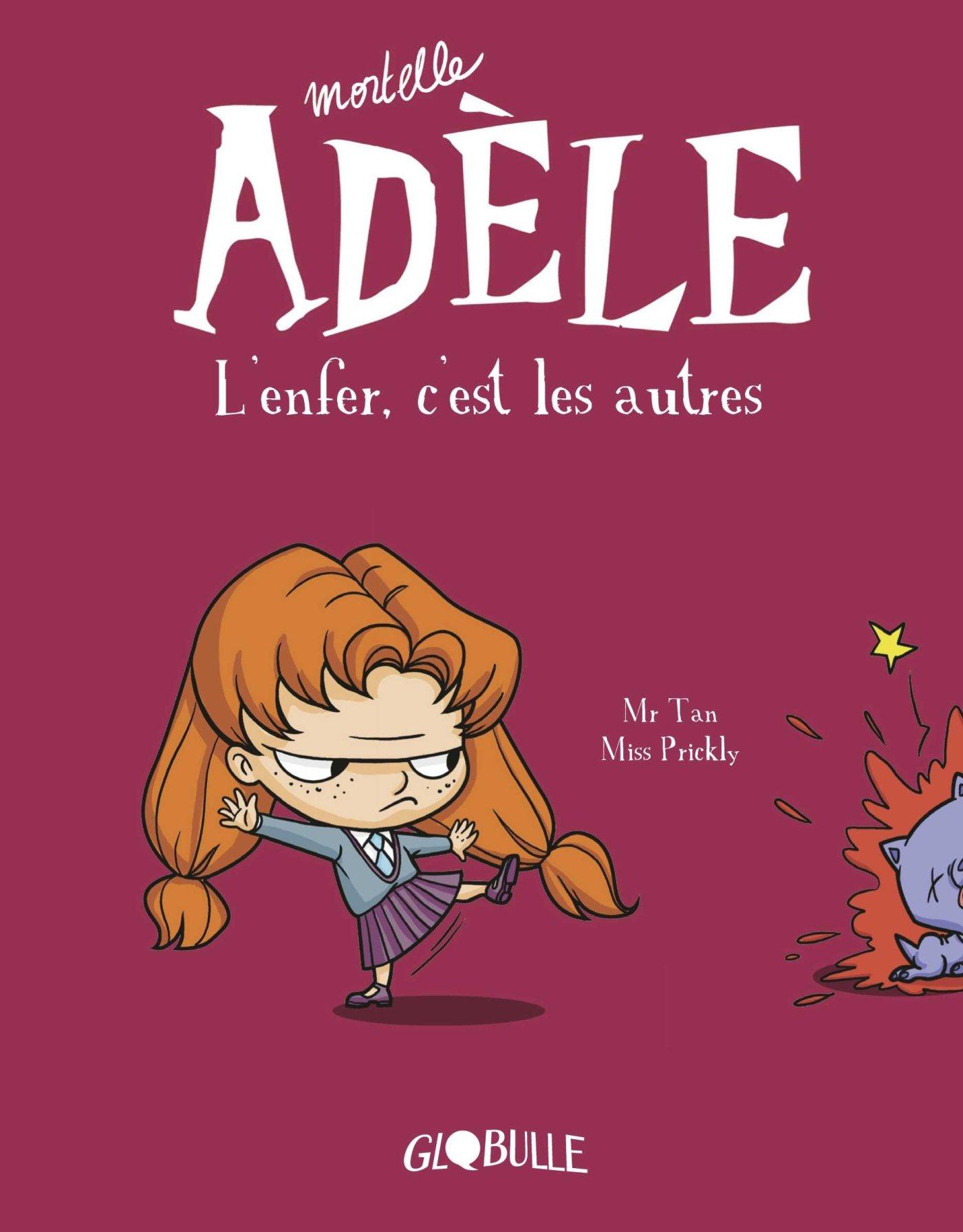 Mortelle Adèle. L'enfer c'est les autres (T2) Album – 6 juin 2013 Mr Tan Miss Prickly Tourbillon 2848018682