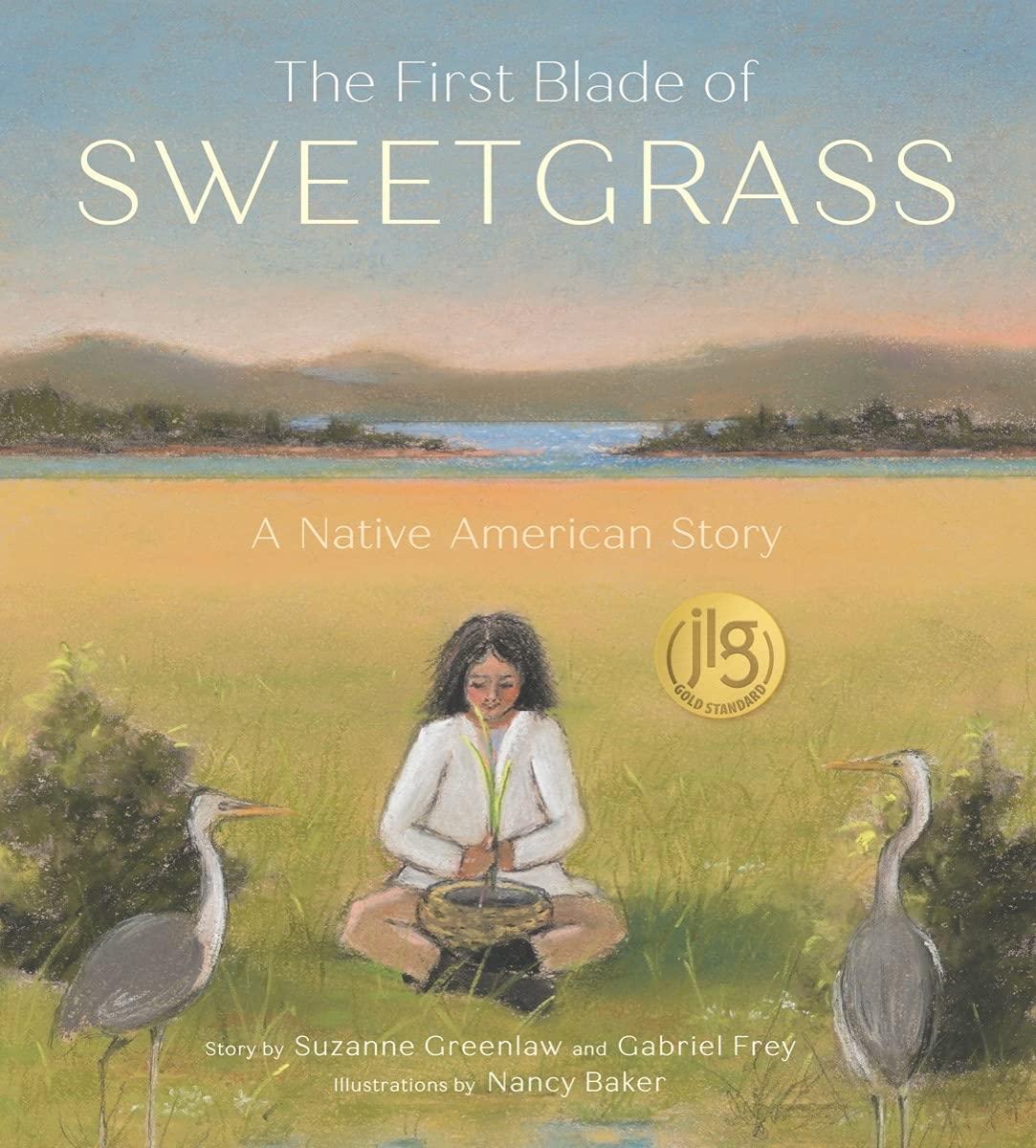 The First Blade of Sweetgrass: Greenlaw, Suzanne, Frey, Gabriel, Baker,  Nancy: 9780884487609: Amazon.com: Books