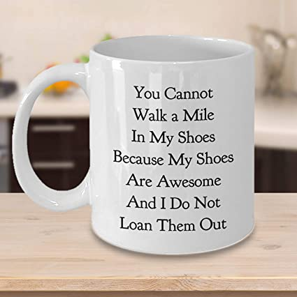 Amazoncom Walk A Mile In My Shoes Shoes Addict Gift Gift For Shoe