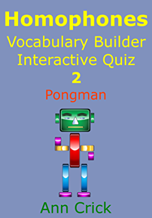 Homophones: Vocabulary Builder Interactive Quiz 2: Pongman (Secondary Schools Entrance Examination Revision Guides)