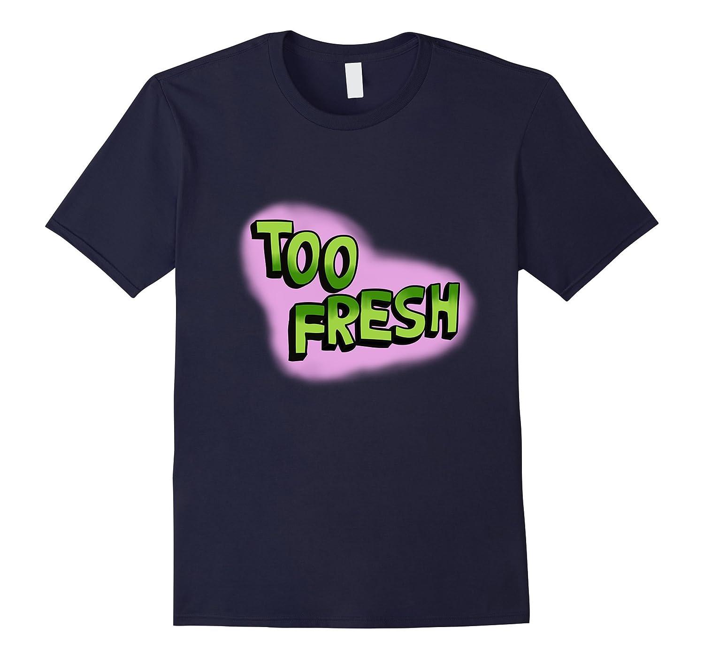 90s Too Fresh T-Shirt 90s Hip Hop Clothing Tee-T-Shirt