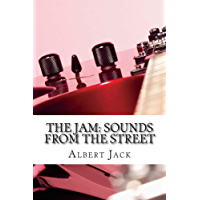 The Jam: Sounds From the Street: The Story Behind the Songs of Paul Weller & The Jam