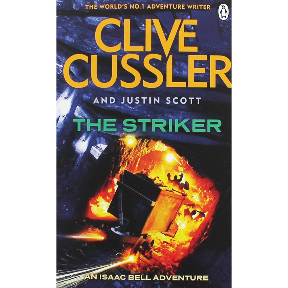 The Striker: Isaac Bell #6: Amazon.co.uk: Clive Cussler, Justin Scott:  9781405929561: Books