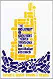 The Discovery of Grounded Theory: Strategies for Qualitative Research