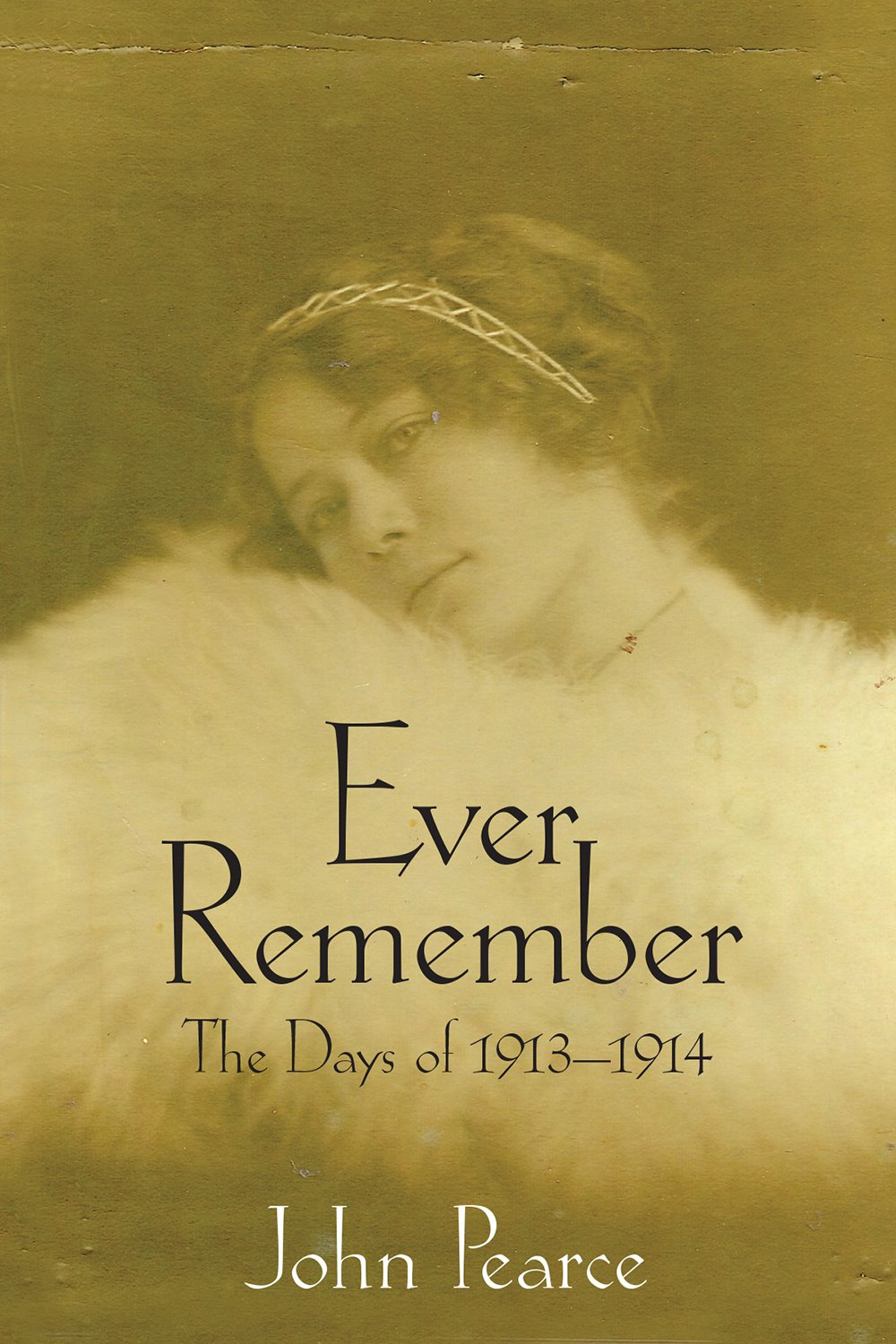 Read Online Ever Remember The Days of 1913-14 PDF