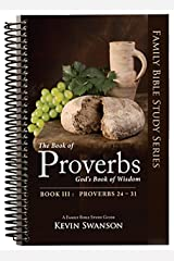 The Book of Proverbs: God's Book of Wisdom: Book 3 Spiral-bound