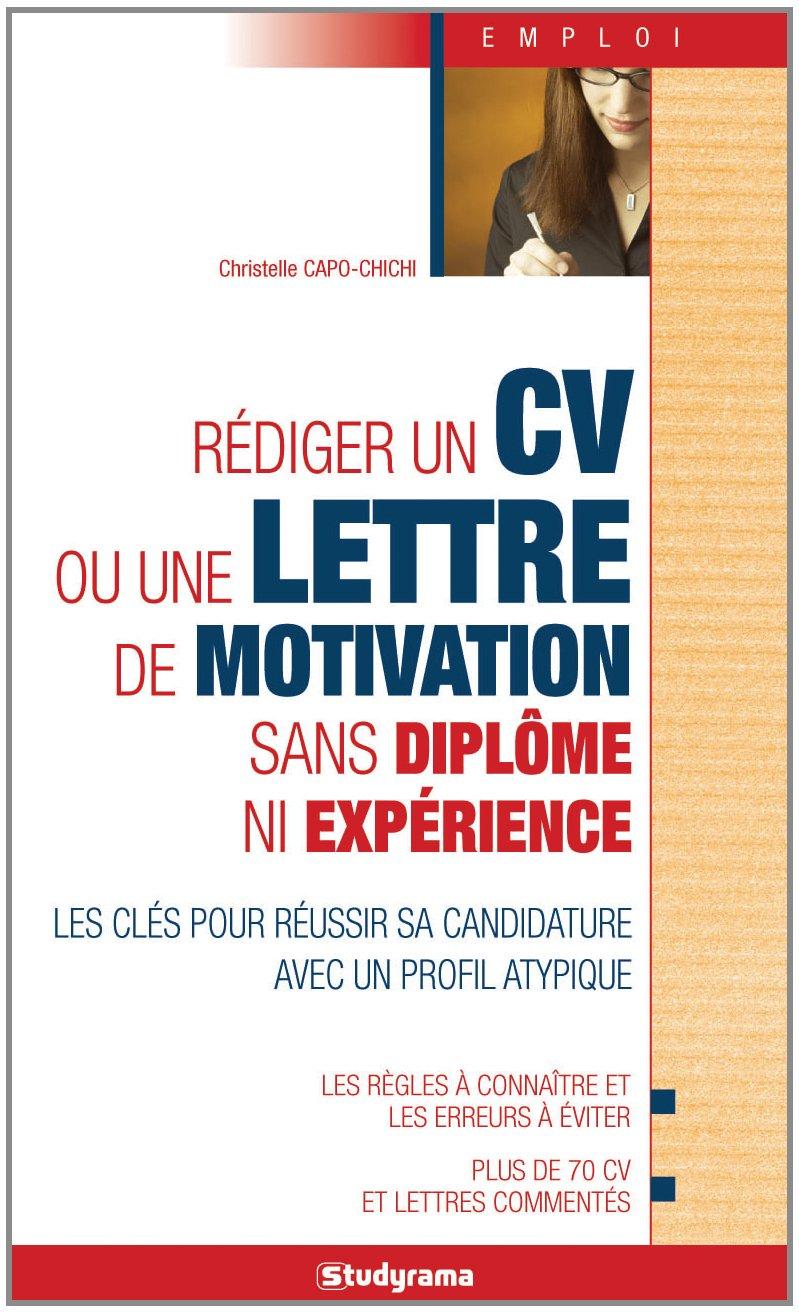Rediger Un Cv Ou Une Lettre De Motivation Sans Diplome Ni Experience