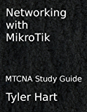 Networking with MikroTik: MTCNA Study Guide (English Edition)