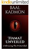Tiamat Unveiled: Embracing The Primordial (Mesopotamian Magick Book 3) (English Edition)