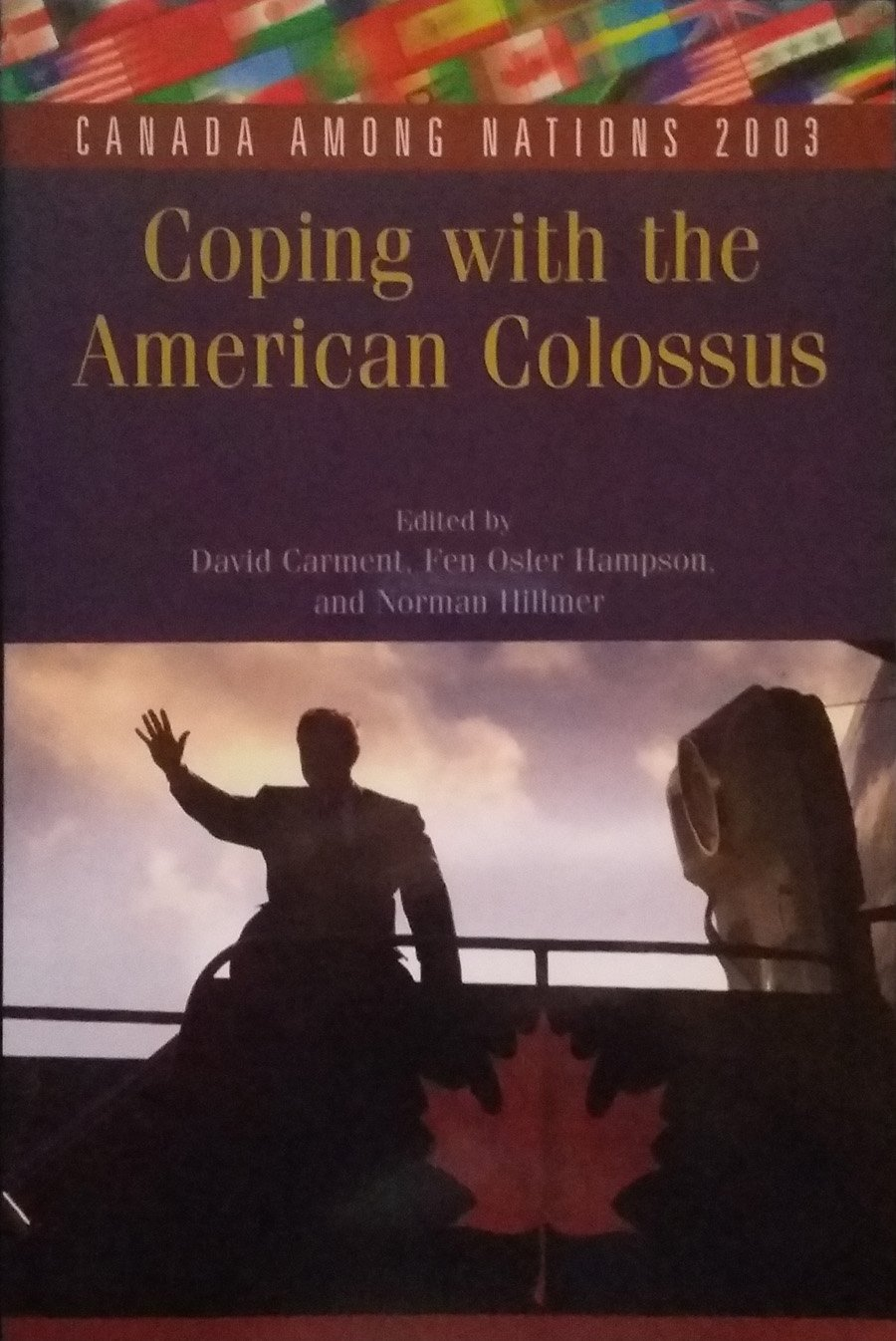Read Online Canada among Nations 2003: Coping with the American Colossus pdf