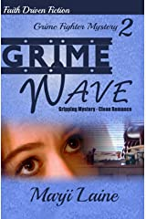 Grime Wave: Gripping Mystery - Clean Romance (Grime Fighter Mystery Series Book 2) Kindle Edition