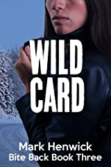 Wild Card: An Amber Farrell Novel (Bite Back Book 3) Kindle Edition
