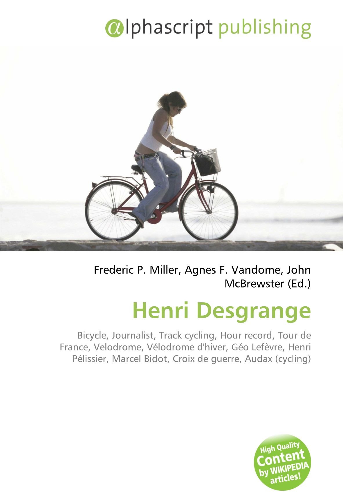 Henri Desgrange: Bicycle, Journalist, Track cycling, Hour record ...