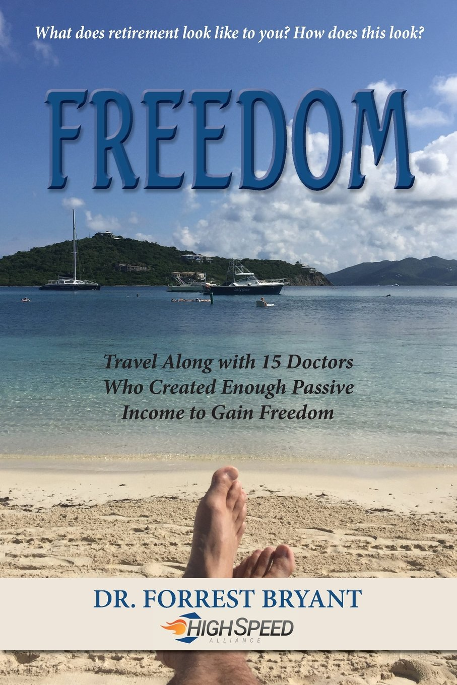 Download Freedom: Travel along with 15 doctors who created enough passive income to gain freedom pdf epub