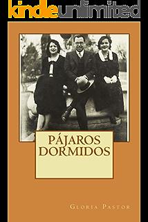 Pájaros dormidos: Novela histórica basada en hechos reales – Posguerra – Valencia (Spanish Edition