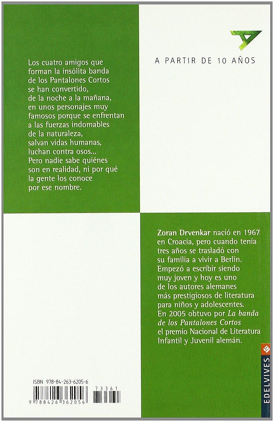 La banda de los pantalones cortos/ The Group of Shorts Pants (Ala Delta: Serie Verde/ Hang Gliding: Green Series) (Spanish Edition): Zoran Drvenkar, ...