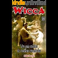 Wicca - Um Guia Místico de Criaturas Encantadas