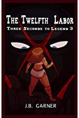 The Twelfth Labor: A Wrestling Romance (Three Seconds to Legend Book 3) Kindle Edition