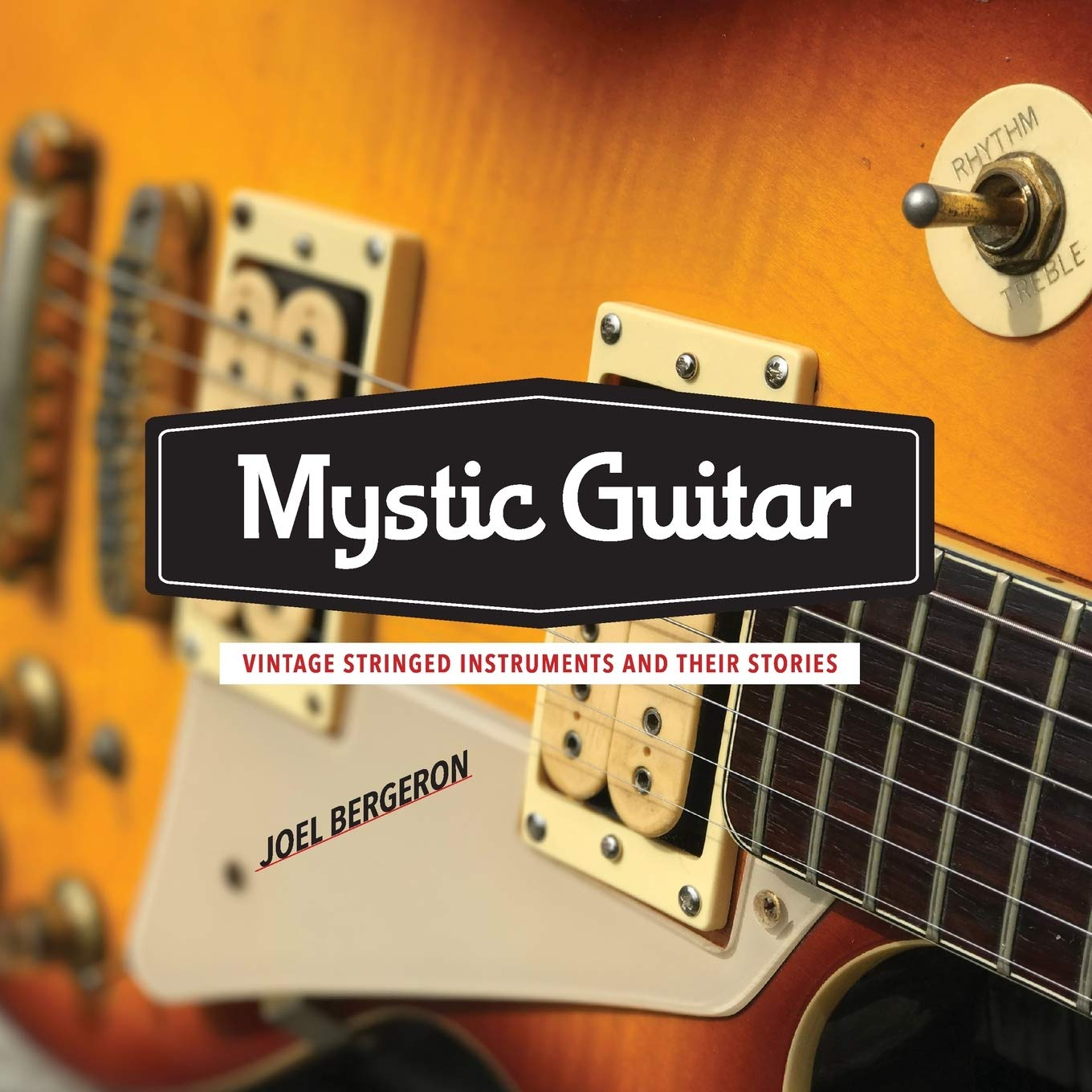 Mystic Guitar: Vintage Stringed Instruments and Their Stories