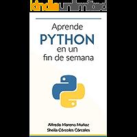 Aprende Python en un fin de semana (Spanish Edition)