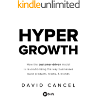 HYPERGROWTH: How the Customer-Driven Model Is Revolutionizing the Way Businesses Build Products, Teams, & Brands